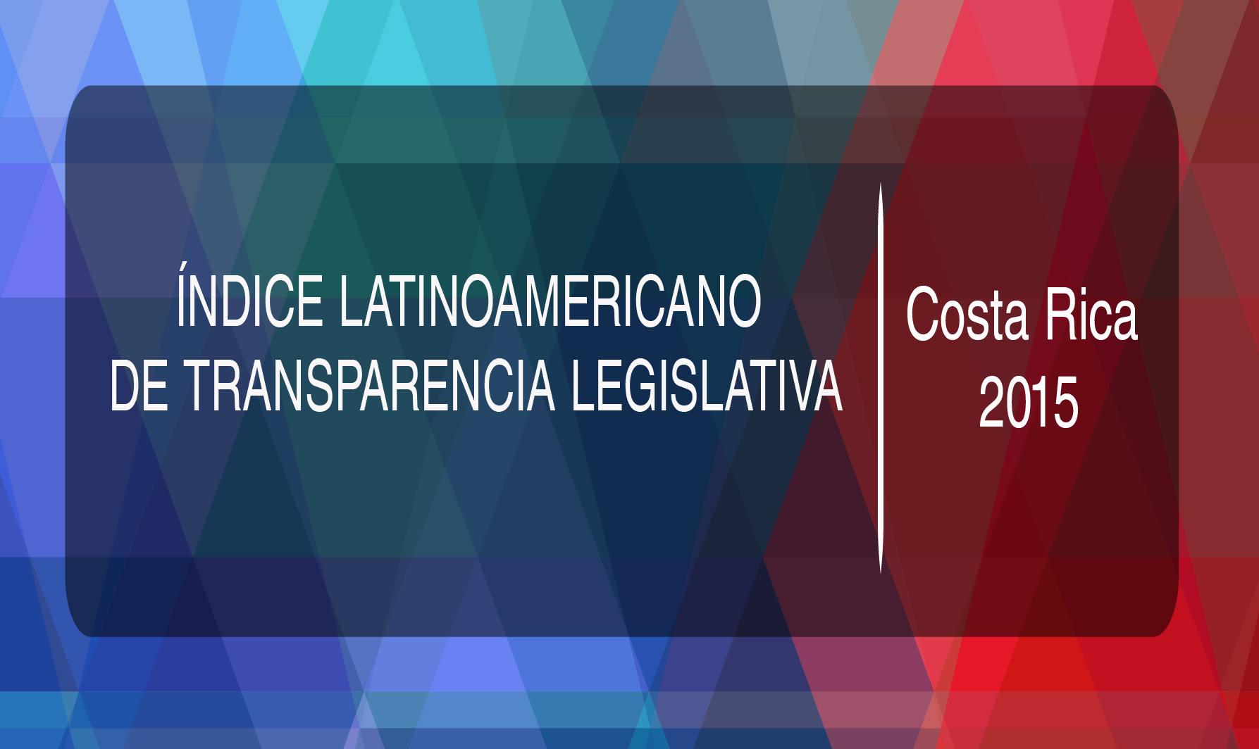Índice Latinoamericano De Transparencia Legislativa Costa Rica