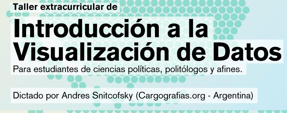 """Taller """"Introducción A La  Visualización De Datos útiles Para La Investigación En Ciencias Políticas Y Afines"""""""